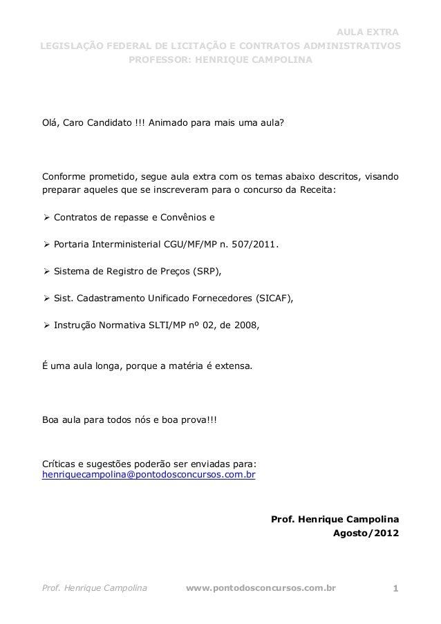 AULA EXTRA LEGISLAÇÃO FEDERAL DE LICITAÇÃO E CONTRATOS ADMINISTRATIVOS PROFESSOR: HENRIQUE CAMPOLINA Prof. Henrique Campol...