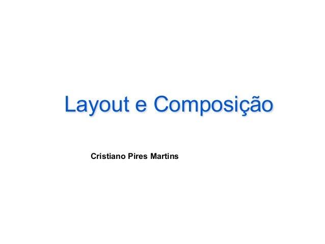 Layout e Composição Cristiano Pires Martins