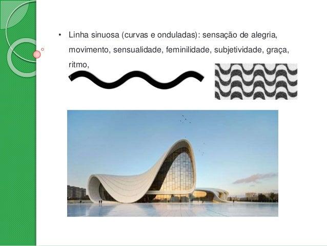 • Linhas mistas (retas e curvas): sensação de dinamismo, confusão, movimento, indefinição.