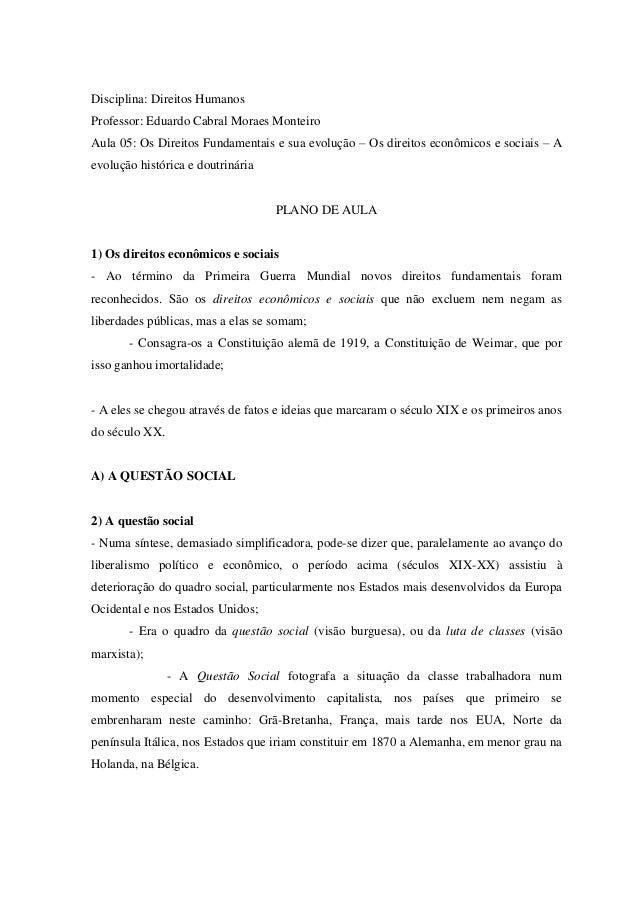 Disciplina: Direitos HumanosProfessor: Eduardo Cabral Moraes MonteiroAula 05: Os Direitos Fundamentais e sua evolução – Os...