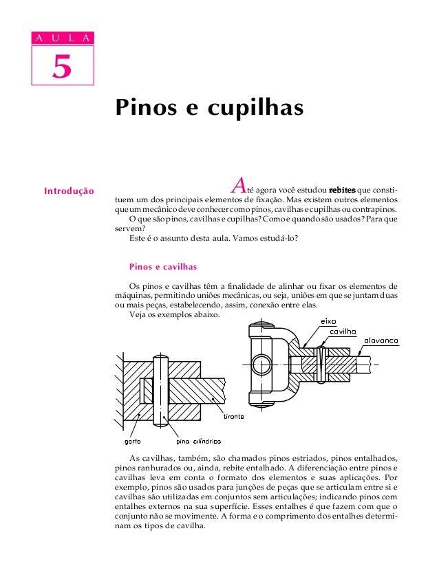 A UA U L A     L A     5  5              Pinos e cupilhas Introdução                                  A     té agora você ...