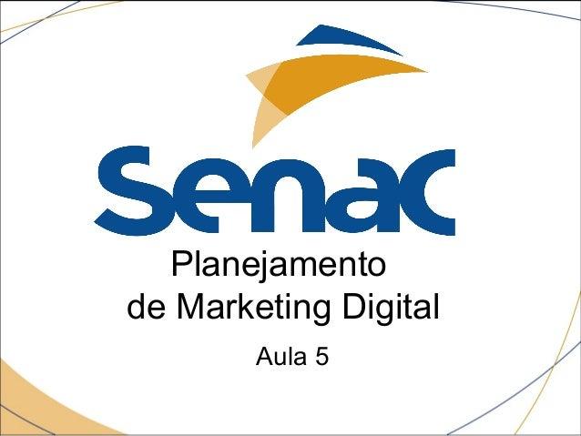Planejamento de Marketing Digital Aula 5