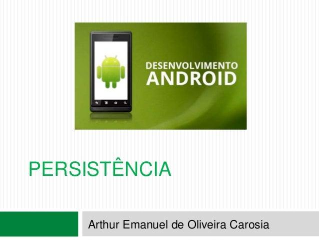 PERSISTÊNCIA Arthur Emanuel de Oliveira Carosia