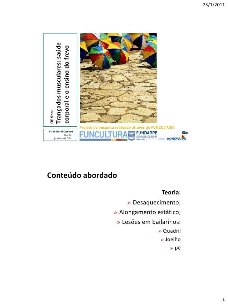 23/1/2011           Trançados musculares: saúde           corporal e o ensino do frevoOficina:                            ...