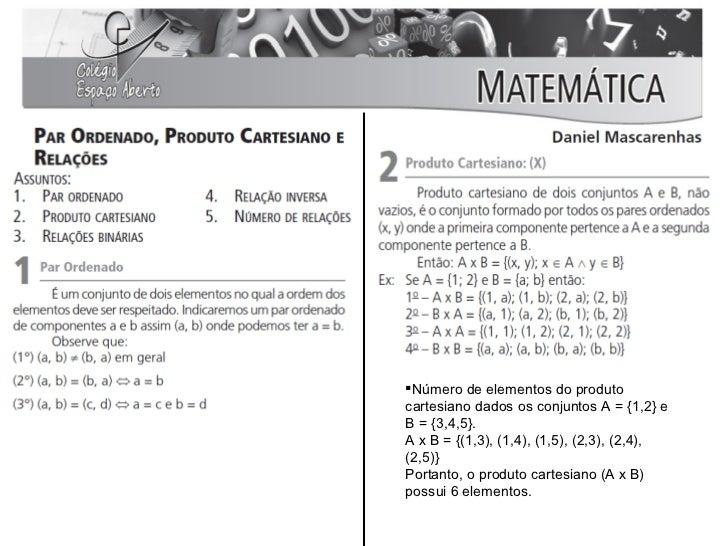 Número de elementos do produtocartesiano dados os conjuntos A = {1,2} eB = {3,4,5}.A x B = {(1,3), (1,4), (1,5), (2,3), (...