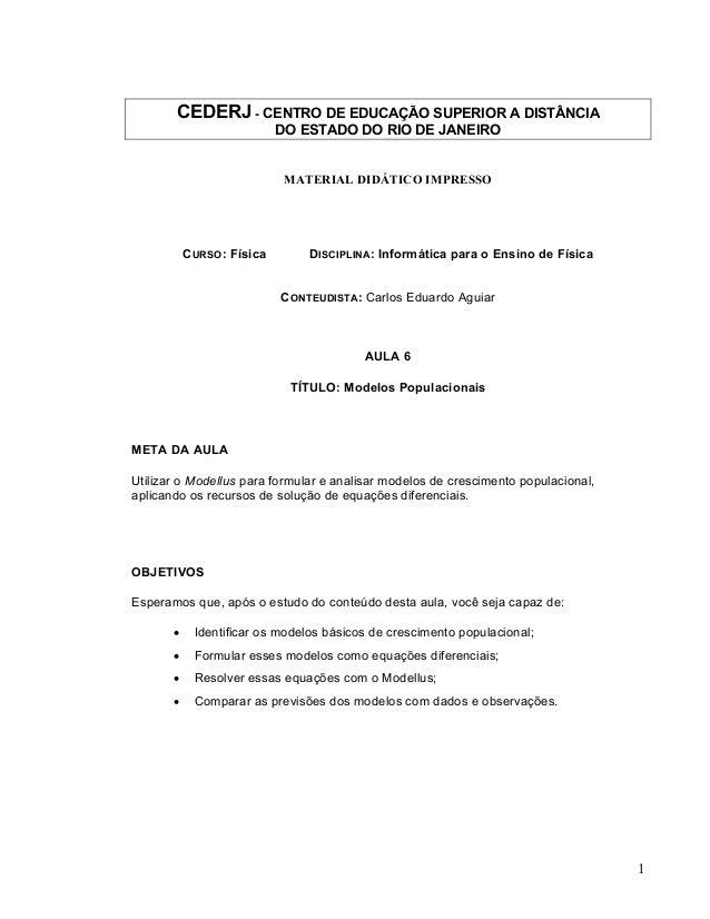 1 CEDERJ - CENTRO DE EDUCAÇÃO SUPERIOR A DISTÂNCIA DO ESTADO DO RIO DE JANEIRO MATERIAL DIDÁTICO IMPRESSO CURSO: Física DI...
