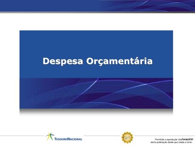 Despesa Orçamentária                       Permitida a reprodução totalFonte: STN                                         ...