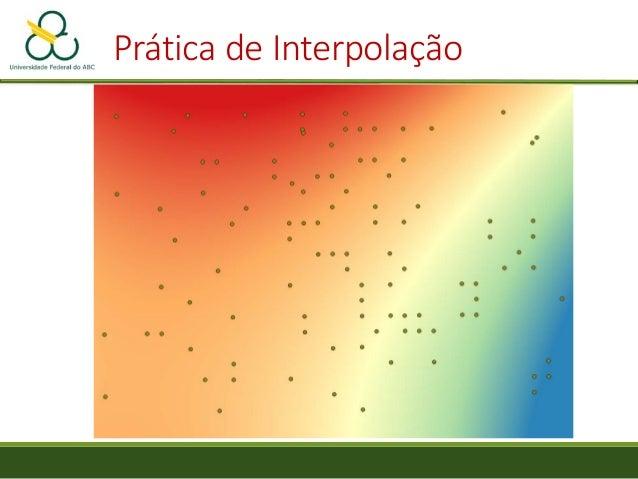 """Prática de Interpolação • Dê dois cliques sobre a camada spline e escolha a aba """"Estilo • """"Tipo de Renderização"""" -> """"Banda..."""