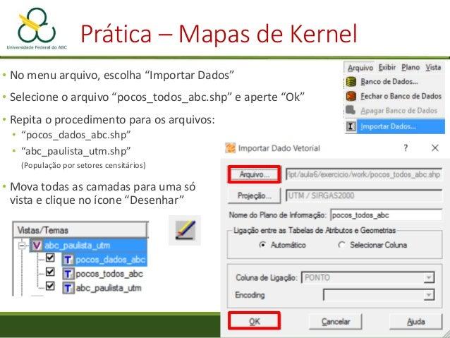 """Prática – Mapas de Kernel • Em """"Região de Suporte"""", selecione """"Grade sobre a região"""" • Em """"Opções de Grade"""", selecione """"25..."""