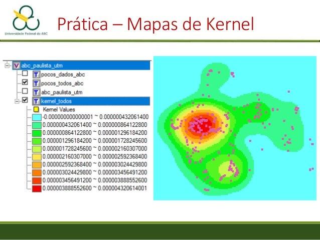 """Prática – Mapa de Kernel • Gere mais um mapa de kernel, mas agora selecionando """"pocos_dados_abc"""" • Marque a opção """"Com atr..."""