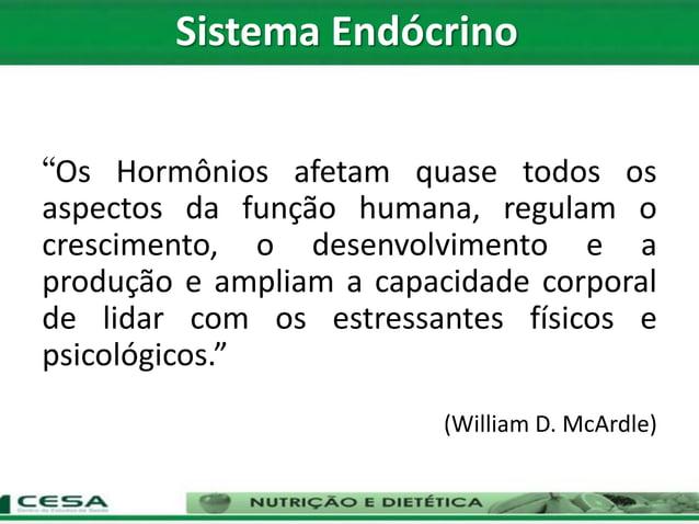 """""""Os Hormônios afetam quase todos os aspectos da função humana, regulam o crescimento, o desenvolvimento e a produção e amp..."""