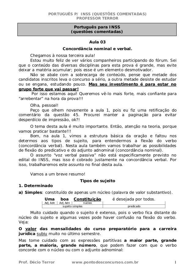 PORTUGUÊS P/ INSS (QUESTÕES COMENTADAS) PROFESSOR TERROR Prof. Décio Terror www.pontodosconcursos.com.br 1 Aula 03 Concord...