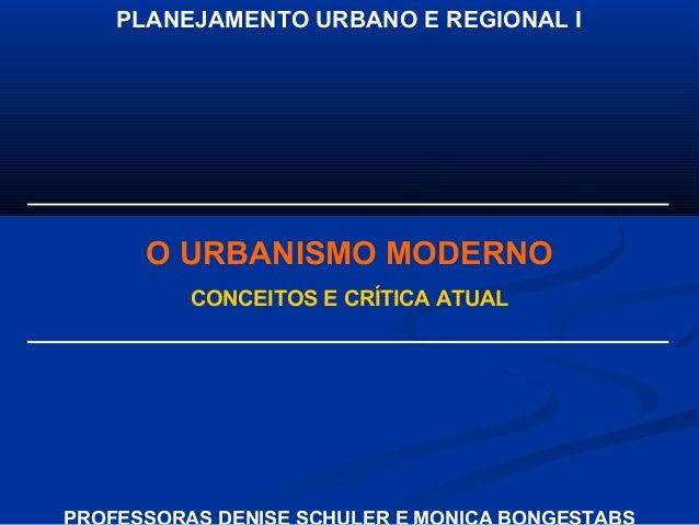 PLANEJAMENTO URBANO E REGIONAL I O URBANISMO MODERNO CONCEITOS E CRÍTICA ATUAL