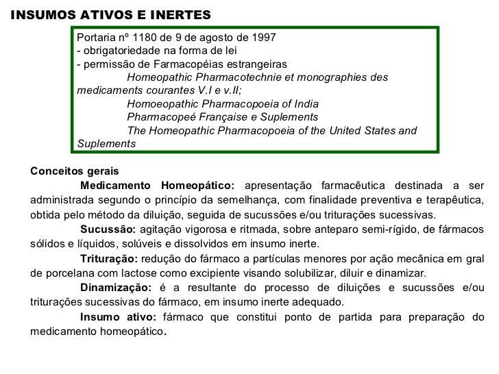 INSUMOS ATIVOS E INERTES Portaria nº 1180 de 9 de agosto de 1997 - obrigatoriedade na forma de lei - permissão de Farmacop...