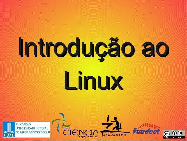 Introdução aoIntrodução ao LinuxLinux