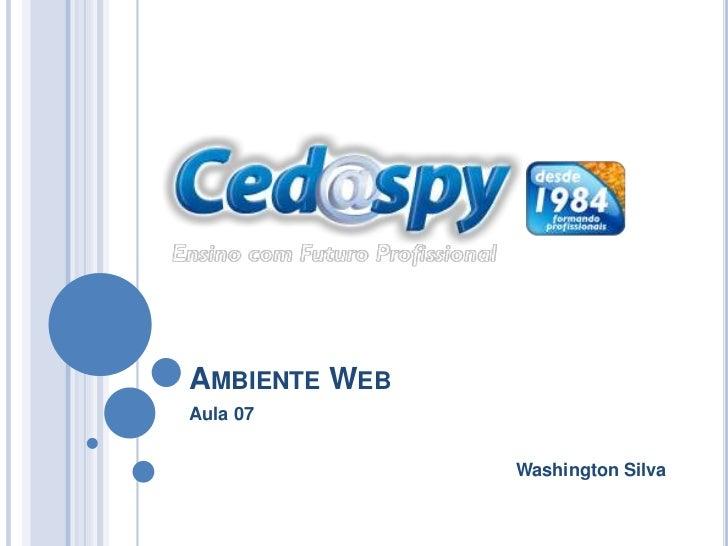 AMBIENTE WEBAula 07               Washington Silva