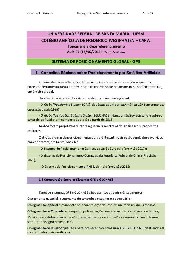 Oneide J. Pereira Topografiae Georreferenciamento Aula07 UNIVERSIDADE FEDERAL DE SANTA MARIA - UFSM COLÉGIO AGRÍCOLA DE FR...