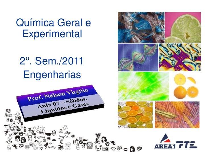 Química Geral e     Experimental      2º. Sem./2011       Engenharias© Prof. Nelson Virgilio   Aula 06