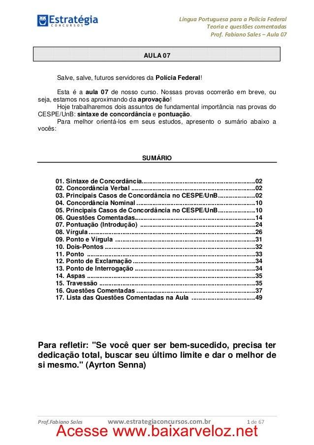 Língua Portuguesa para a Polícia Federal Teoria e questões comentadas Prof. Fabiano Sales – Aula 07 AULA 07  Salve, salve,...