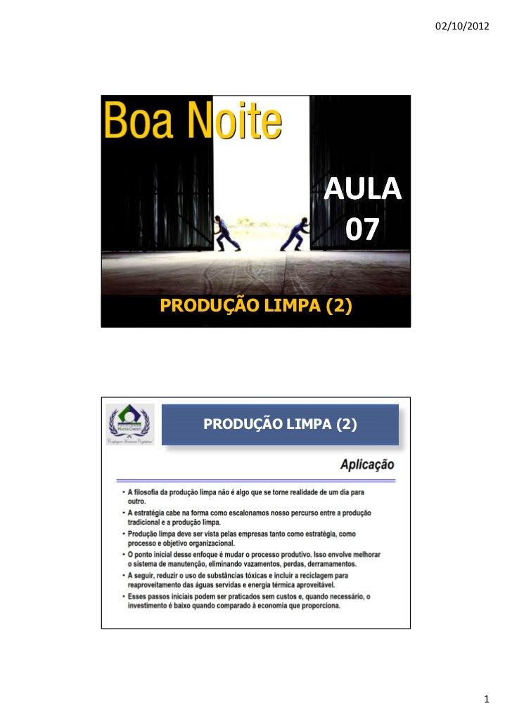 02/10/2012                  AULA                   07PRODUÇÃO LIMPA (2)    PRODUÇÃO LIMPA (2)                             ...