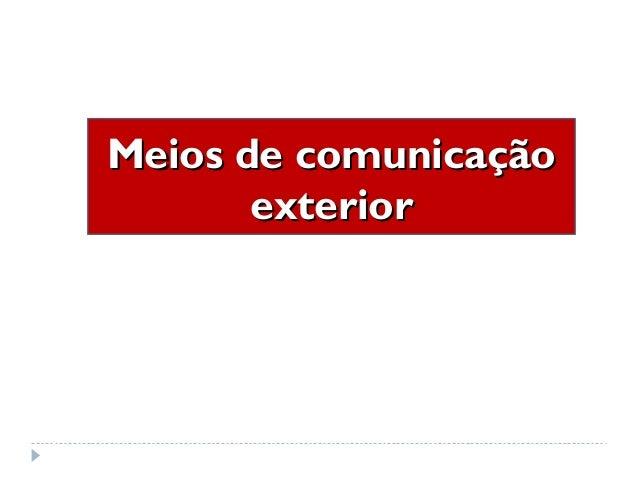 Meios de comunicaçãoMeios de comunicação exteriorexterior