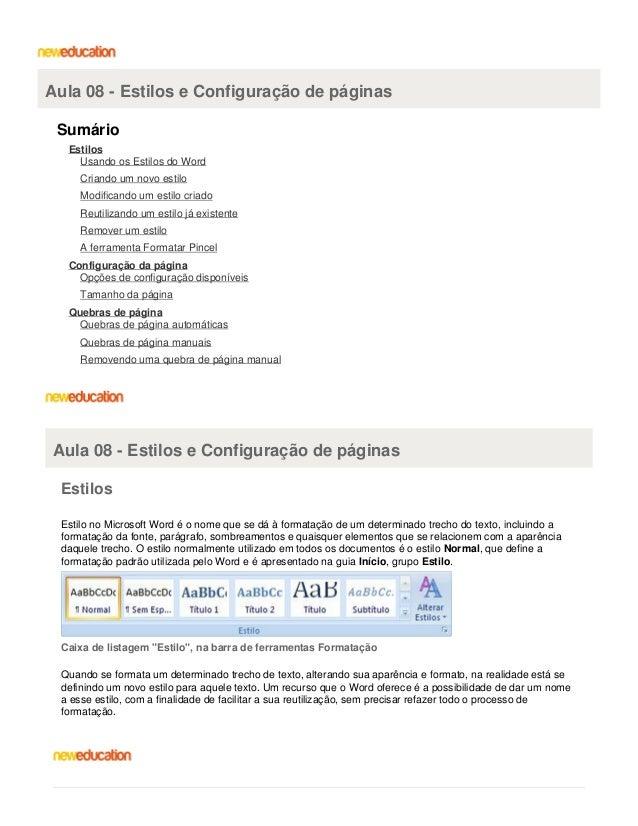 Aula 08 - Estilos e Configuração de páginas Sumário Estilos Usando os Estilos do Word Criando um novo estilo Modificando u...