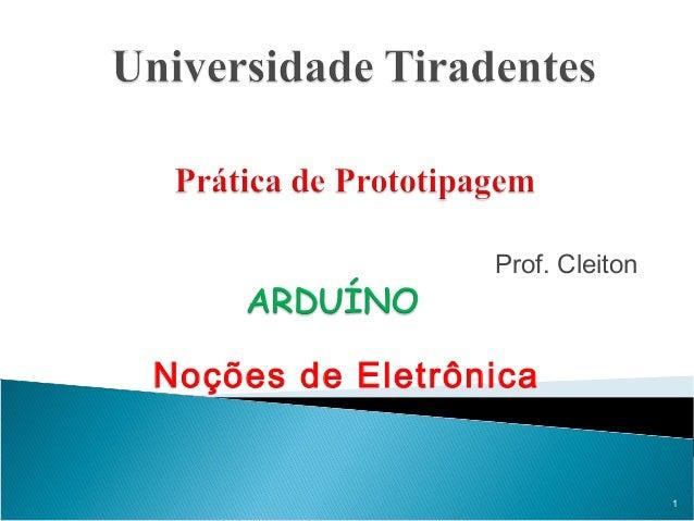 Prof. CleitonNoções de Eletrônica1