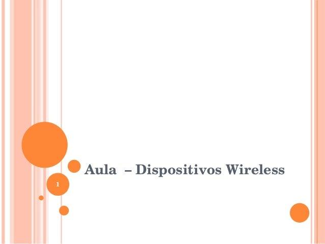Aula–DispositivosWireless 1