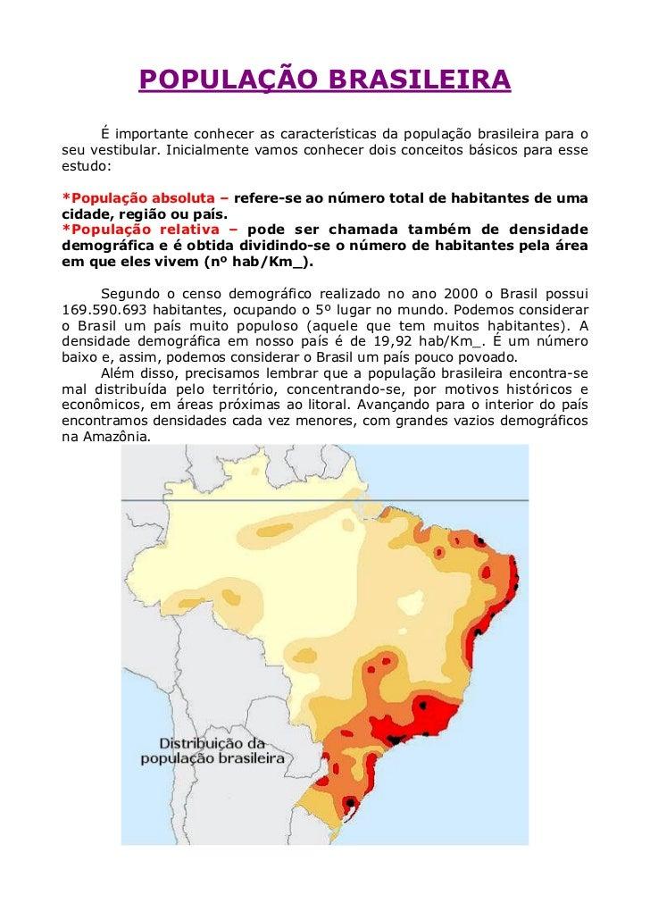 POPULAÇÃO BRASILEIRA     É importante conhecer as características da população brasileira para oseu vestibular. Inicialmen...