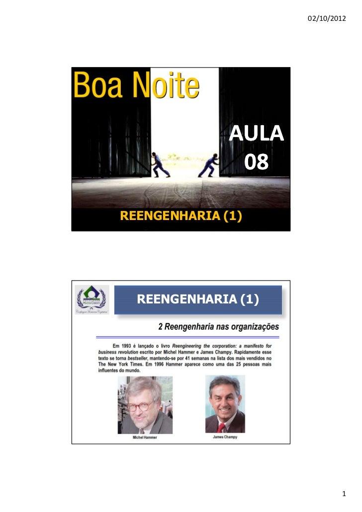 02/10/2012              AULA               08REENGENHARIA (1)  REENGENHARIA (1)                             1