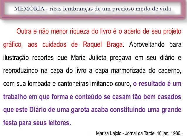 Outra e não menor riqueza do livro é o acerto de seu projetográfico, aos cuidados de Raquel Braga. Aproveitando parailustr...