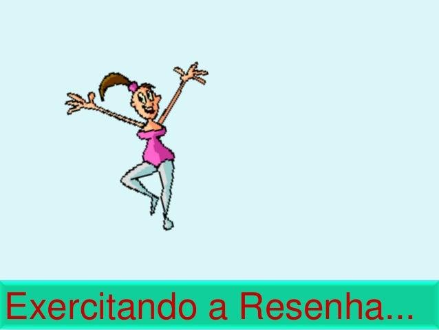 Exercitando a Resenha...