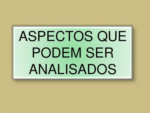 ASPECTOS QUEPODEM SERANALISADOS