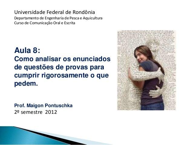 Universidade Federal de RondôniaDepartamento de Engenharia de Pesca e AquiculturaCurso de Comunicação Oral e EscritaAula 8...
