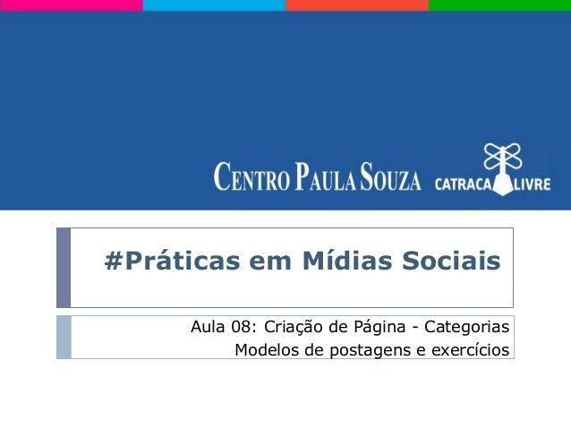 #Práticas em Mídias SociaisAula 08: Criação de Página - CategoriasModelos de postagens e exercícios
