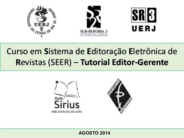 Curso em Sistema de istema Editoração ditoração Eletrônica de letrônica Revistas (SEER) evistas – Tutorial EditorTutorial ...