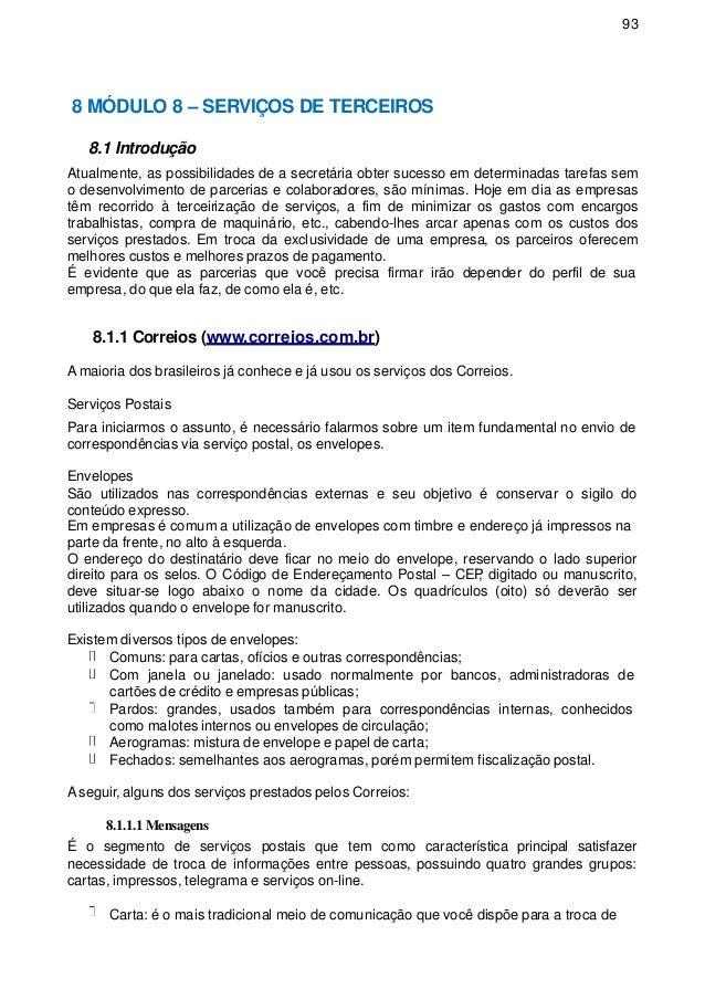 93 8 MÓDULO 8 – SERVIÇOS DE TERCEIROS 8.1 Introdução Atualmente, as possibilidades de a secretária obter sucesso em determ...