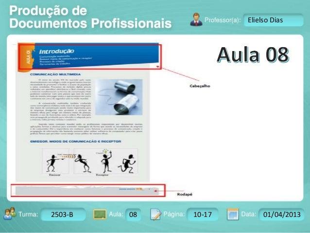 Turma: 2503-B Aula: 10 Pág: 10 a 17 Data: 18-jan-12  2503-B 08 10-17 01/04/2013  Instrutor: Ricardo Paladini Matos  Eliels...