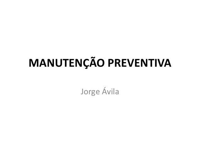 MANUTENÇÃO PREVENTIVA Jorge Ávila