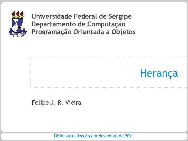 Universidade Federal de SergipeDepartamento de ComputaçãoProgramação Orientada a Objetos                                  ...
