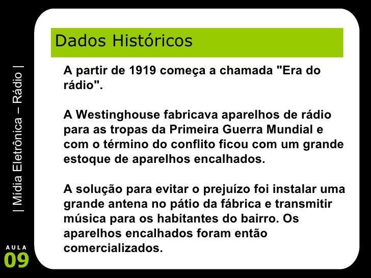 """Dados Históricos A partir de 1919 começa a chamada """"Era do rádio"""".  A Westinghouse fabricava aparelhos de rádi..."""