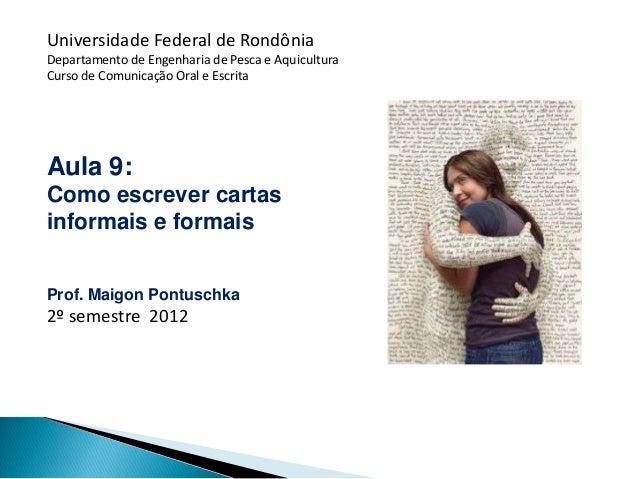 Universidade Federal de RondôniaDepartamento de Engenharia de Pesca e AquiculturaCurso de Comunicação Oral e EscritaAula 9...
