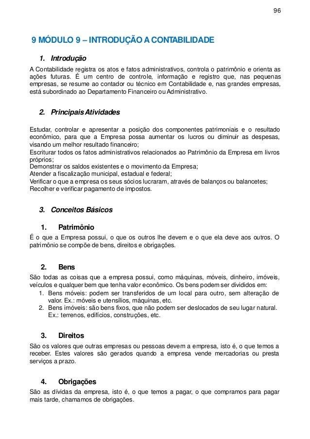 96 9 MÓDULO 9 – INTRODUÇÃO A CONTABILIDADE 1. Introdução A Contabilidade registra os atos e fatos administrativos, control...