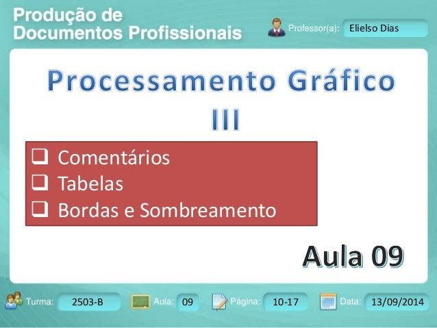 Turma: 2503-B Aula: 10 Pág: 10 a 17 Data: 18-jan-12  2503-B 09 10-17 13/09/2014  Instrutor: Ricardo Paladini Matos  Eliels...