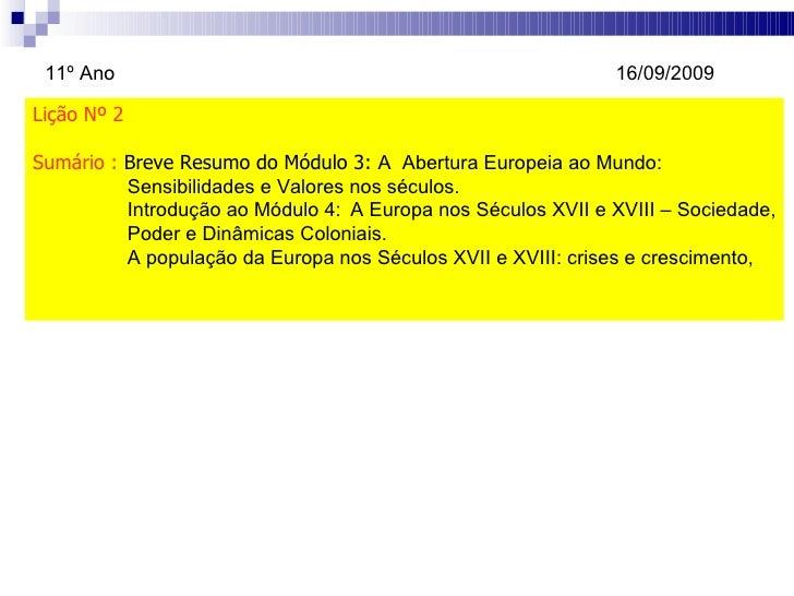 Lição Nº 2 Sumário :  Breve Resumo do Módulo 3:  A  Abertura Europeia ao Mundo:  Sensibilidades e Valores nos séculos. Int...