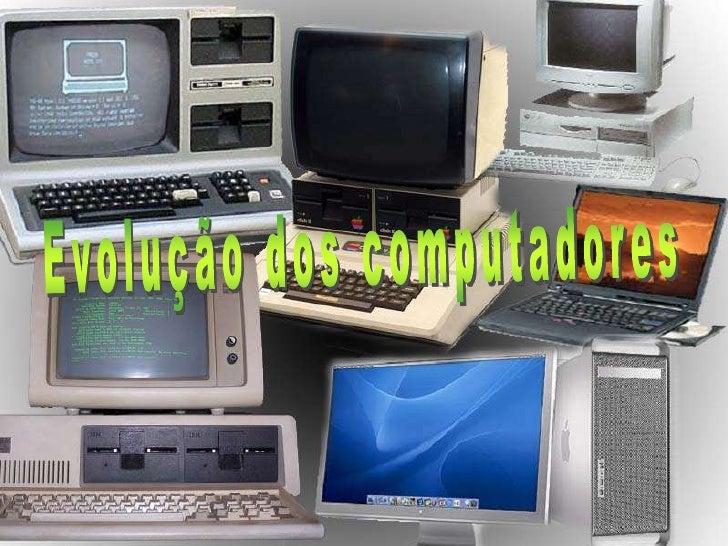 Evolução dos computadores<br />