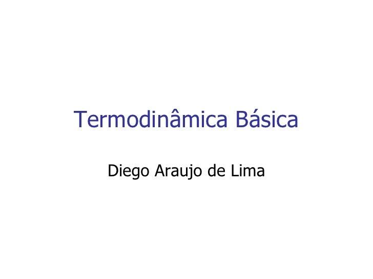 Termodinâmica Básica Diego Araujo de Lima