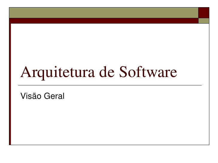 ArquiteturadeSoftware    VisãoGeral