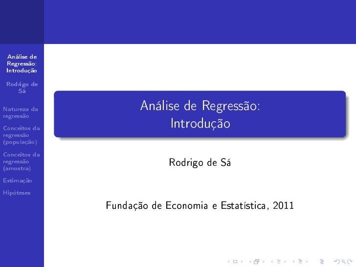 Análise de Regressão: Introdução Rodrigo de    SáNatureza da           Análise de Regressão:regressãoConceitos da         ...