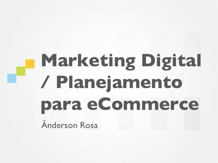 Marketing Digital/ Planejamentopara eCommerceÂnderson Rosa